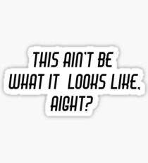 This aint be - Funny Slang Quote - Scrubs Sticker
