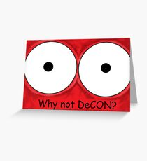 Why not DeCON? Greeting Card