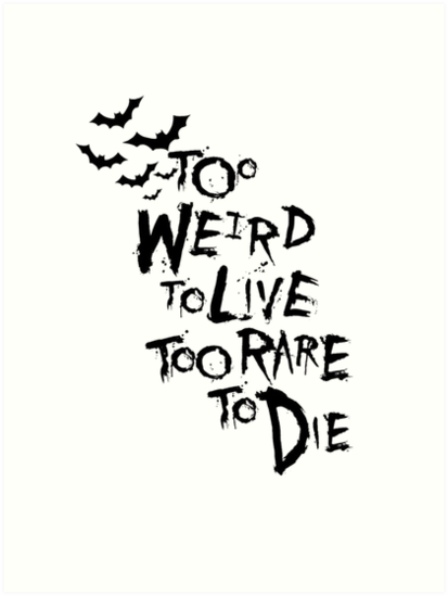 """Too weird to live too rare to die - hunter thompson"" Art ..."