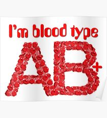 I'm blood type AB positive Poster