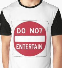 DO NOT ENTERTAIN Graphic T-Shirt