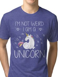 I'm Not Weird I'm A Unicorn Funny Gift, Funny Quotes, Cute Unicorn Design, Vintage Tri-blend T-Shirt