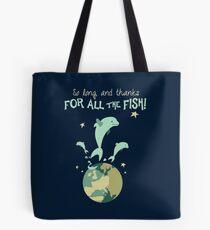 So lange und Danke für den ganzen Fisch Tote Bag