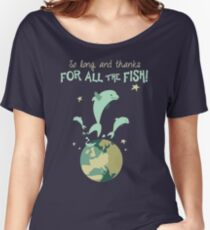 So Long, and Thanks for All the Fish Women's Relaxed Fit T-Shirt