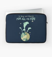 So Long, and Thanks for All the Fish Laptop Sleeve