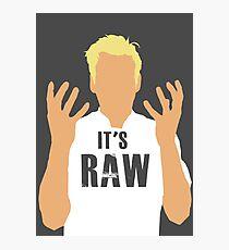 Gordon Ramsay -It's RAW! Photographic Print