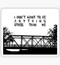I Don't Want To Be - ONE TREE HILL Sticker