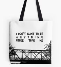 I Don't Want To Be - ONE TREE HILL Tote Bag