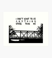 I Don't Want To Be - ONE TREE HILL Art Print