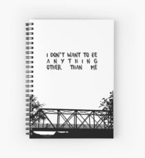 I Don't Want To Be - ONE TREE HILL Spiral Notebook