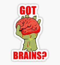 Got Brains? Sticker