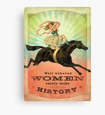 Well Behaved Women Rarely Make History Canvas Print