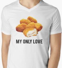 chicken nuggets  my only love T-Shirt
