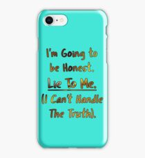 Humorous Honesty Lie Typography iPhone Case/Skin