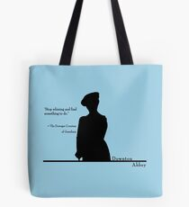 Stop whining and find something to do Tote Bag