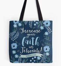 INCREASE YOUR FAITH IN JEHOVAH! (Design no. 1) Tote Bag