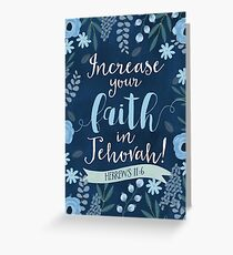 INCREASE YOUR FAITH IN JEHOVAH! (Design no. 1) Greeting Card