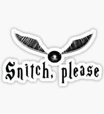 Snitch, please Sticker