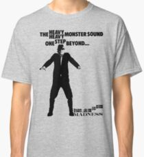 The Heavy Heavy Monster Sound, One Step Beyond Classic T-Shirt