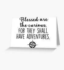 Travel - Blessed are the curious Greeting Card