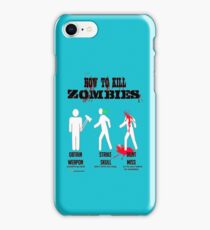 How to kill zombies iPhone Case/Skin