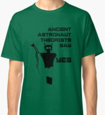 Ancient Aliens - Ancient Astronaut Theorists Say Yes Sego Canyon / Barrier Canyon style Classic T-Shirt