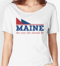 Maine the way life should be Women's Relaxed Fit T-Shirt