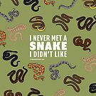I Never Met A Snake I Didn't Like by BlueAsterStudio