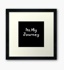 its my journey Framed Print