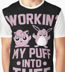 Workin' My Puff into Tuff Graphic T-Shirt