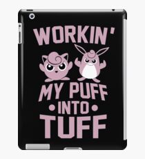 Workin' My Puff into Tuff iPad Case/Skin