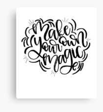 Make Your Own Magic Handlettered Canvas Print
