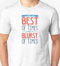 It was the best of times, it was the blurst of times... T-Shirt