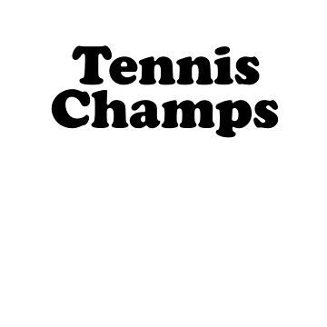 Tennis Champs by ryderchasin