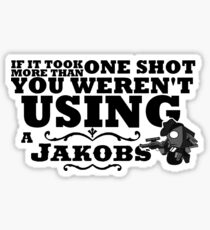 You Weren't Using a Jakobs! Sticker