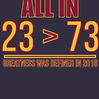 23 Is Greater Than 73 by kjanedesigns