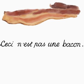 The treachery of bacon by RumShirts