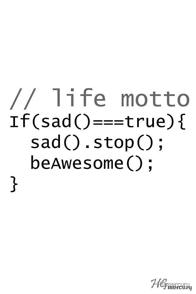 Life motto by HGmercury
