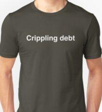 Crippling debt T-Shirt