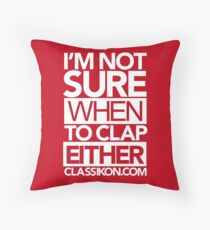 I'm not sure when to clap either - Red Throw Pillow