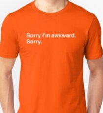 Sorry I'm awkward. Sorry. T-Shirt