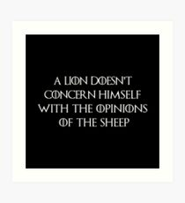 A lion doesn't concern himself with the opinions of the sheeps Art Print