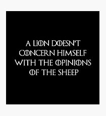 A lion doesn't concern himself with the opinions of the sheeps Photographic Print
