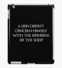 A lion doesn't concern himself with the opinions of the sheeps iPad Case/Skin