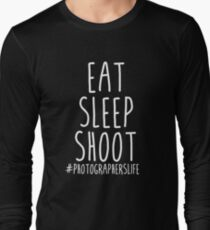 Eat Sleep Shoot - Photographers Life Long Sleeve T-Shirt
