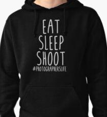 Eat Sleep Shoot - Photographers Life Pullover Hoodie