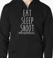 Eat Sleep Shoot - Photographers Life Zipped Hoodie