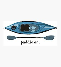 "Blue Kayak with paddle illustration, and ""Paddle on"" text Photographic Print"