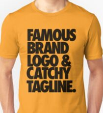 FAMOUS BRAND LOGO & CATCHY TAGLINE. T-Shirt