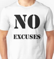 No Excuses Unisex T-Shirt